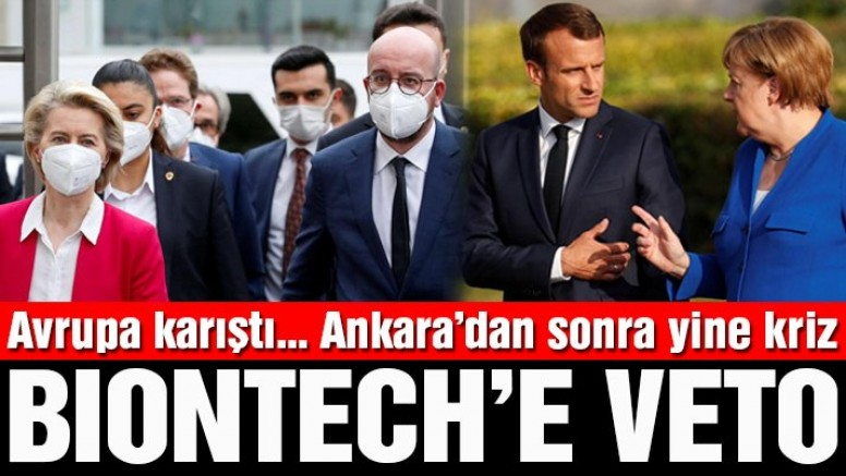 Avrupa karıştı… Macron ve Merkel karşı karşıya: BioNTech'e veto