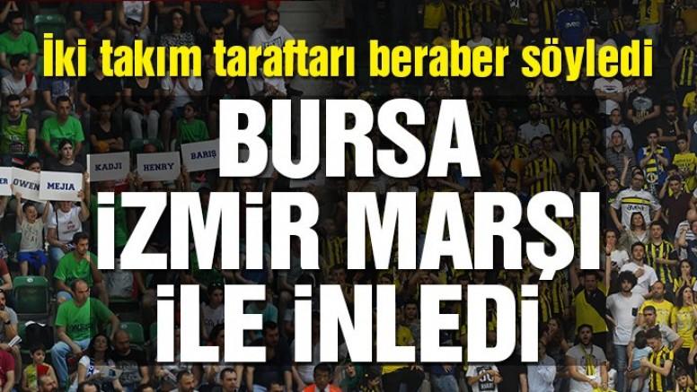 Bursa İzmir Marşı ile inledi… Hem Fenerbahçe hem Tofaş taraftarı