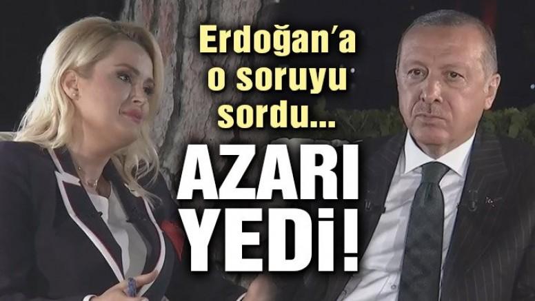 Erdoğan'a o soruyu sordu… Azarı yedi!