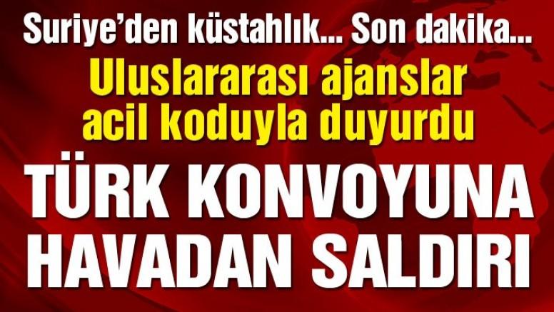 Son dakika… Suriye küstahlığı devam ediyor: Türk konvoyuna havadan saldırı
